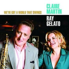Claire Martin And Ray Gelato - We've Got A World That Swings (NEW CD)