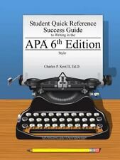 Student Quick Reference Success Guide to Writing in the APA 6th Edition Style...