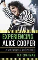 Experiencing Alice Cooper, Hardcover by Chapman, Ian, Brand New, Free shippin...