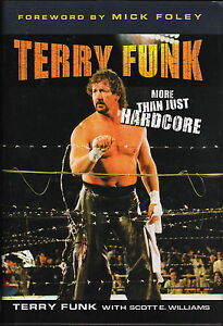 Terry Funk More Than Just Hardcore wrestling book MINT Hardcover 250page SIGNED