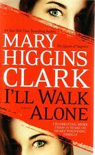 Mary Higgins Clark  I'll Walk Alone     Pbk  NEW