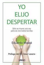NEW Yo elijo despertar (Spanish Edition) by Eduardo Masse