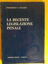 FRANCESCO C. PALAZZO - LA RECENTE LEGISLAZIONE PENALE - CEDAM 1980