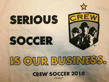 COLUMBUS CREW T SHIRT Serious Soccer Is Our Business MLS 2010 Adult SMALL