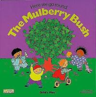 Here We Go Round the Mulberry Bush by Child's Play International Ltd...
