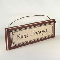 Nana...I love you. -  Mother's Day gifts signs & plaques Gift Ideas for Mom