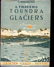 A TRAVERS TOUNDRA ET GLACIERS - V. Romanovsky 1946 - Norvège Laponie Arctique