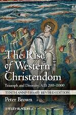 Making of Europe: The Rise of Western Christendom : Triumph and Diversity, A....