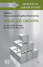 Wage-Led Growth: An Equitable Strategy For Economic Recovery (advances In Lab...