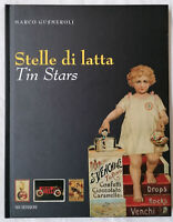 STELLE DI LATTA TIN STARS, Latte pubblicitarie 1880 -1940, Marco Gusmeroli