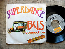 Bus Connection – Superdance / Baby What's A Matter With You - 45 giri