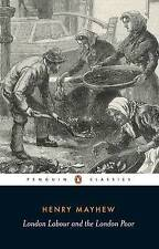 London Labour and the London Poor: Selection by Henry Mayhew (Paperback, 1985)