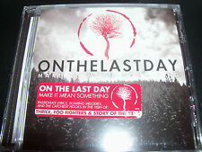 On The Last Day Make it Means Something CD EP - New