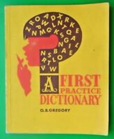 FIRST PRACTICE DICTIONARY BY O. B. GREGORY VINTAGE PB BOOK SIXTH IMPRESSION 1973