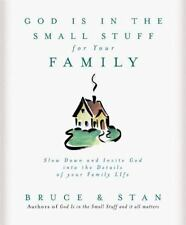 God Is in the Small Stuff for Your Family, Jantz, Stan, Bickel, Bruce, Good Book