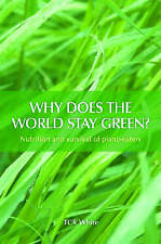 Why Does the World Stay Green?: Nutrition and survival  new, freepost Australia