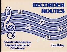 Recorder Routes - A Guide to Introducing Soprano Recorder in Orff Classes