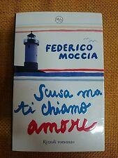 LIBRO FEDERICO MOCCIA SCUSA MA TI CHIAMO AMORE ROMANZO RIZZOLI 2007