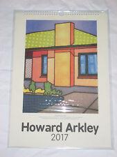 HOWARD ARKLEY - 2017 CALENDAR : WONDERFUL PUBLICATION - NOW COLLECTORS ITEM