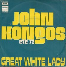 45 TOURS - JOHN KONGOS - GREAT WHITE LADY - SHAMARACK