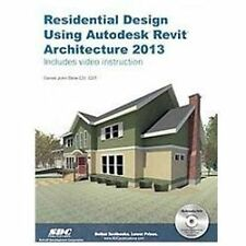 Residential Design Using Autodesk Revit Architecture 2013, Daniel John Stine, Ne
