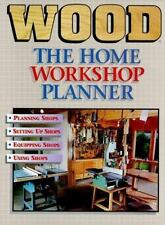 The Home Workshop Planner: A Guide to Planning, Setting Up, Equipping, and Using