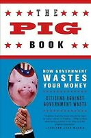 Pig Book : How Government Wastes Your Money, Paperback by CITIZENS AGAINST GO...