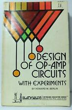 Design of OP-AMP Circuits with Experiments By Howard M. Berlin 1st Edition