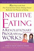 Intuitive Eating : A Revolutionary Program That Works, Paperback by Tribole, ...