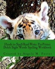 Hands to Spell-Read-Write: Pre-Primer Dolch Sight Words Spelling Workbook by...