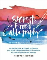 Secrets of Brush Calligraphy : An Inspirational Workbook to Develop Your Brus...