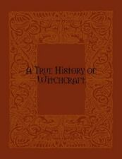 A True History of Witchcraft by Allen Greenfield E-Book (PDF)