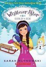 Cold as Ice (Whatever After #6) by Sarah Mlynowski (Paperback / softback, 2015)