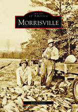 Morrisville [Images of America] [NC] [Arcadia Publishing]