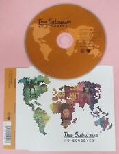 CD Singolo THE SUBWAYS NO GOODBYES 2005 INFECTIOUS RECORDS WEA398CD (S32)