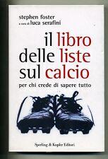 Foster - Serafini # IL LIBRO DELLE LISTE SUL CALCIO # Sperling & Kupfer 2006