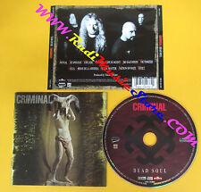 CD CRIMINAL Dead Soul 1997 Us METAL BLADE RECORD S3984-14238 no lp mc dvd (CS51)