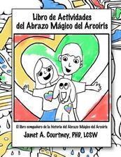 Libro de Actividades Del Abrazo Magico Del Arcoiris by Janet Courtney (2015,...