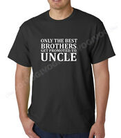 Only The Best Brothers Get Promoted to Uncle Shirt Baby Newborn Tee Announcement