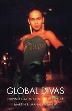 Global Divas: Filipino Gay Men in the Diaspora (Perverse Modernities: A Series E