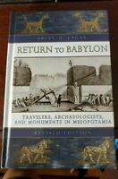 RETURN TO BABYLON: TRAVELERS, ARCHAEOLOGISTS, AND By Brian M. Fagan - Hardcover