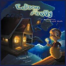 SIGNED EDISON THE FIREFLY & THE INVENTION OF THE LIGHT BULB BY DONNA RAYE