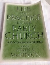 Life and Practice in the Early Church A Documentary Reader Steven A. McKinion