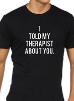 I Told Mein Therapist für Dich T-Shirt
