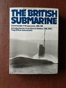 The British Submarine by F.W. Lipscomb, OBE, RN - 1975 hardback with dustjacket.