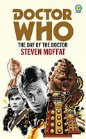 Doctor Who: THE DAY OF THE DOCTOR (Target Collection) di Steven Moffat