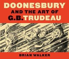 Doonesbury and the Art of G. B. Trudeau by Brian Walker (2010, Hardcover)