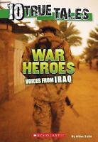 10 True Tales: War Heroes From Iraq by Zullo, Allan