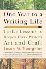 One Year to a Writing Life: Twelve Lessons to Deepen Every Writers Art and Craf