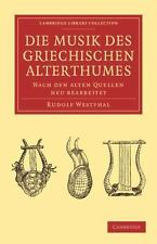 Cambridge Library Collection - Classics: Musik des Griechischen Alterthumes :...
